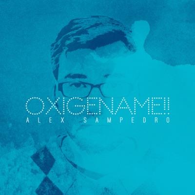 Oxigéname!! - Alex Sampedro