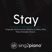 Stay (Originally Performed by Rihanna & Mikky Ekko) [Piano Karaoke Version]