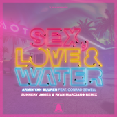 Sex, Love & Water (feat. Conrad Sewell) [Sunnery James & Ryan Marciano Remix]