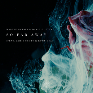 Martin Garrix & David Guetta - So Far Away feat. Jamie Scott & Romy Dya