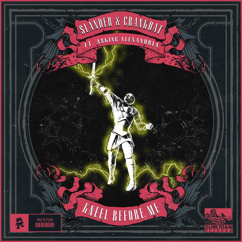 SLANDER & Crankdat - Kneel Before Me [single] (2018)