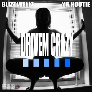 Drivem Crazy (feat. YG Hootie) - Single Mp3 Download