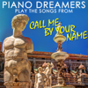 Piano Dreamers - Piano Dreamers Play the Songs from Call Me By Your Name (Instrumental) обложка
