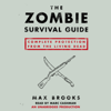 Max Brooks - The Zombie Survival Guide: Complete Protection from the Living Dead (Unabridged)  artwork