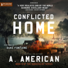 A. American - Conflicted Home (Unabridged)  artwork