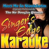 Meet Me In Stockholm (Originally Performed By the Sir Douglas Quintet) [Karaoke]