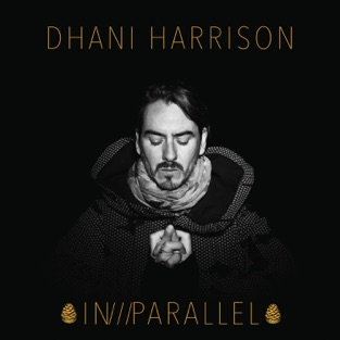 IN///PARALLEL – Dhani Harrison