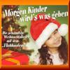 Morgen Kinder Wird´s Was Geben (Die Schönsten Weihnachtslieder Mit Dem Flohhaufen) - Der Flohhaufen