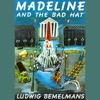 Madeline and the Bad Hat (Unabridged)