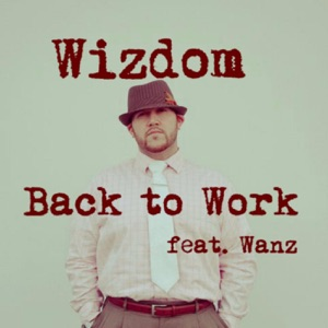 Wizdom - Back to Work feat. Wanz