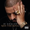Kiss the Ring, DJ Khaled