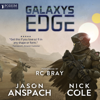 Nick Cole & Jason Anspach - Galaxy's Edge (Unabridged)  artwork