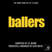Ballers - Right Above It - Main Theme