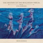 The Mystery Of The Bulgarian Voices - Mani Yanni (feat. Lisa Gerrard)