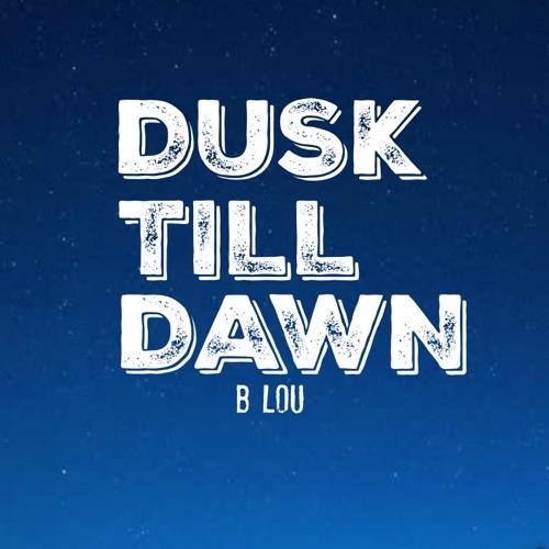 B. Lou - Dusk Till Dawn (Instrumental) - Single