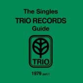The Singles Trio Records Guide 1979, Pt. 1