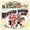 Whole New Life - The Reverend Horton Heat