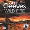 Ann Cleeves - Wild Fire: Shetland, Book 8 (Unabridged) artwork