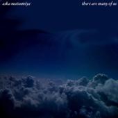 There Are Many of Us - Aska Matsumiya