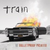 Bulletproof Picasso - Single, Train