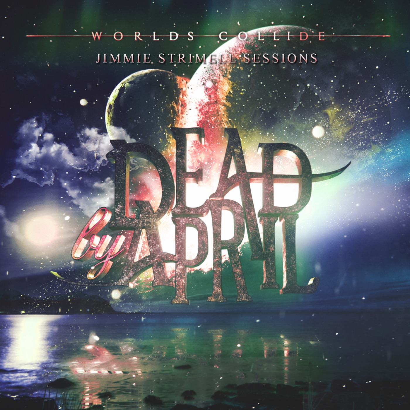 Dead by April - Worlds Collide (Jimmie Strimell Sessions) [EP] (2017)