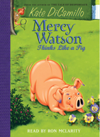 Mercy Watson #5: Mercy Watson Thinks Like a Pig (Unabridged)