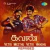 Vetri Meethu Vetri Vandhu From Kavan Single