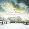 Christmas: God With Us, Jeremy Camp