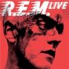 R E M Live