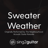 Sweater Weather (Originally Performed by the Neighbourhood) [Acoustic Guitar Karaoke]