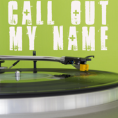 Call Out My Name (Originally Performed by the Weeknd) [Instrumental]