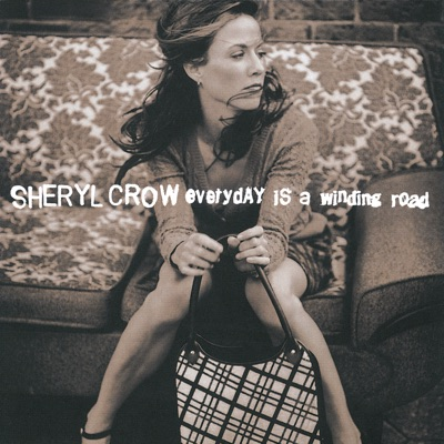 Everyday Is a Winding Road - EP - Sheryl Crow