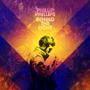 Phillip Phillips - Behind the Light (Deluxe Version)