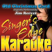 Old Christmas Card (Originally Performed By Jim Reeves) [Karaoke] - Singer's Edge Karaoke - Singer's Edge Karaoke