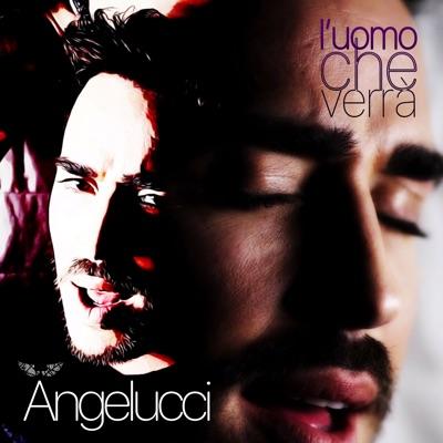 L'uomo che verrà - Single - Angelucci