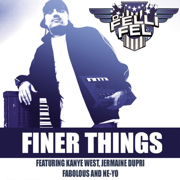 Finer Things (feat. Kanye West, Jermaine Dupri, Fabolous & Ne-Yo) - Single