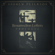 Resurrection Letters: Prologue - EP - Andrew Peterson - Andrew Peterson