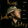 Right To Sing the Blues, Long John Baldry