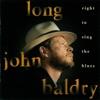 Right To Sing the Blues, Long John Baldry