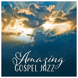 Amazing Gospel Jazz - Instrumental Session by Smooth Jazz Family Collective