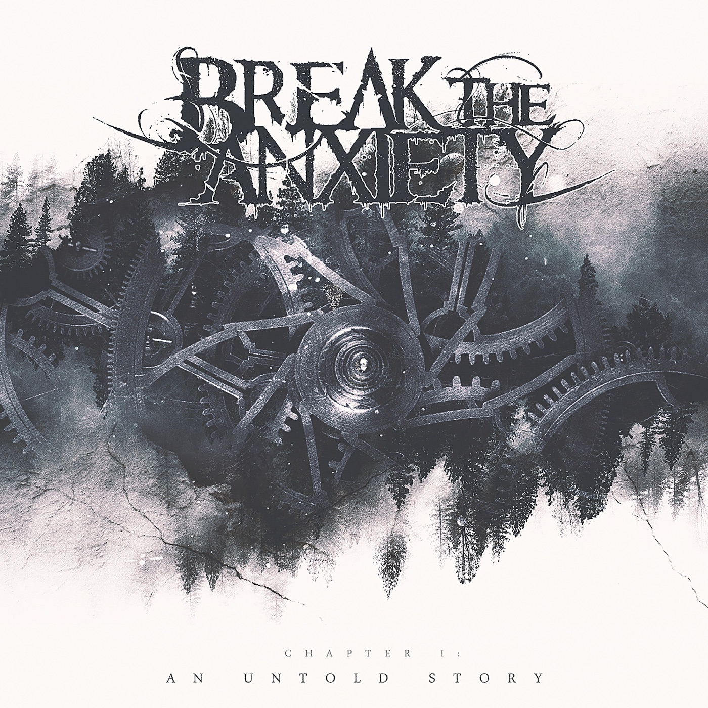 Break The Anxiety - Chapter I An Untold Story (2018)