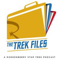 The Trek Files: A Roddenberry Star Trek Podcast podcast