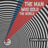 Ramonda Hammer - The Man Who Sold the World