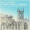 Various Artists - 50 Classic Christmas Carols
