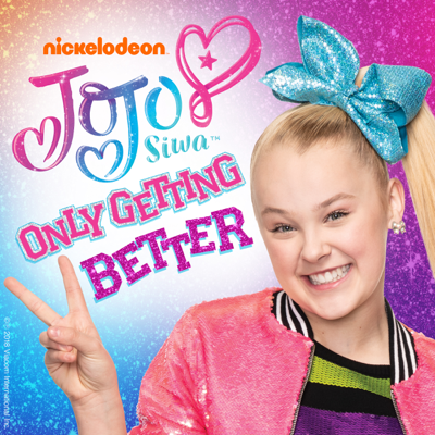 Only Getting Better - JoJo Siwa song