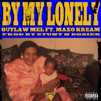 By My Lonely (feat. Maxo Kream) - Single Mp3 Download