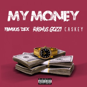My Money (feat. Famous Dex & Caskey) - Single Mp3 Download