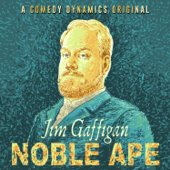 Jim Gaffigan - Noble Ape