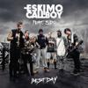 Eskimo Callboy - Best Day (feat. Sido) [Radio Edit] Grafik