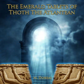 The Emerald Tablets of Thoth the Atlantean (Unabridged) audiobook